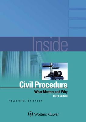 Inside Civil Procedure: What Matters and Why