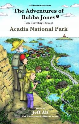 The Adventures of Bubba Jones: Time-Traveling Through Acadia National Park