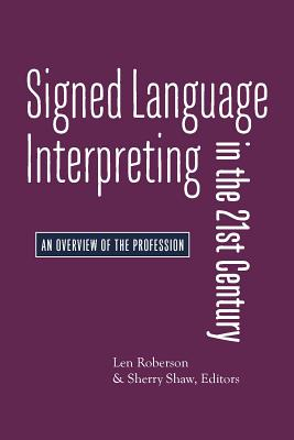 Signed Language Interpreting in the 21st Century: An Overview of the Profession