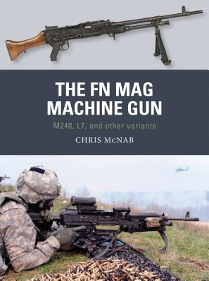 The FN Mag Machine Gun: M240, L7, and other variants