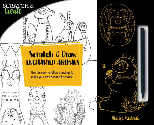 Scratch & Draw Enchanted Animals: Use the Easy-to-follow Drawings to Make Your Own Beautiful Artwork!