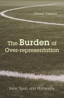The Burden of Over-representation: Race, Sport, and Philosophy