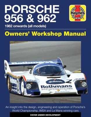 Haynes Porsche 956 & 962: 1982 Onwards (All Models)