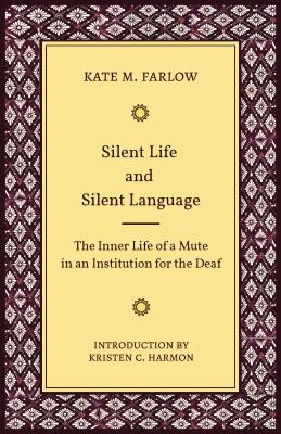 Silent Life and Silent Language: The Inner Life of a Mute in an Institution for the Deaf