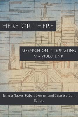 Here or There: Research on Interpreting Via Video Link