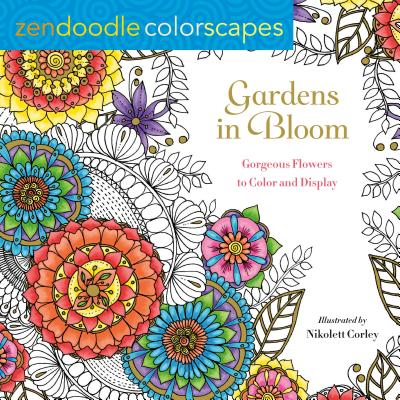 Gardens in Bloom: Gorgeous Flowers to Color and Display