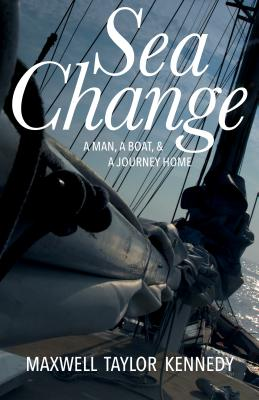Sea Change: A Man, a Boat, and a Journey Home
