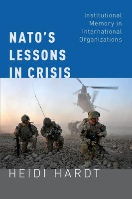 NATO's Lessons in Crisis: Institutional Memory in International Organizations