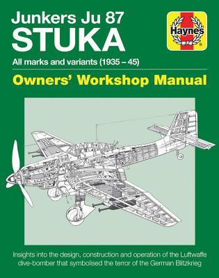 Haynes Junkers Ju 87 Stuka: All Marks and Variants 1935-45