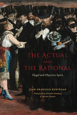 The Actual and the Rational: Hegel and Objective Spirit