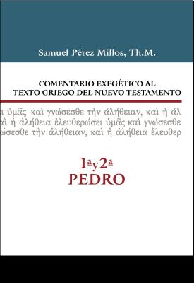Comentario exegético al texto griego del Nuevo Testamento - 1ª y 2ª de Pedro / Exegetical Commentary on the Greek Text of N.T. - 1st and 2nd of Peter