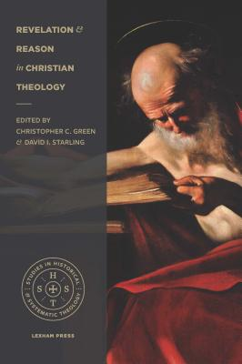 Revelation and Reason in Christian Theology: Proceedings of the 2016 Theology Connect Conference
