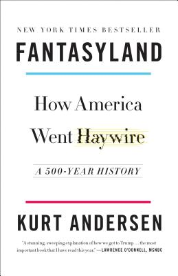 Fantasyland: How America Went Haywire; a 500-Year History
