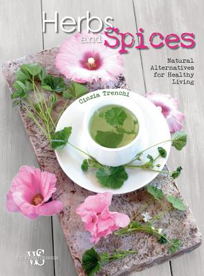 Herbs and Spices: Natural Alternatives for Healthy Living