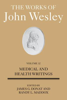 The Works of John Wesley: Medical and Health Writings