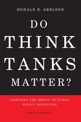 Do Think Tanks Matter?: Assessing the Impact of Public Policy Institutes