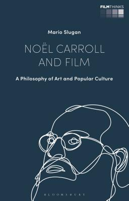 Noël Carroll and Film: A Philosophy of Art and Popular Culture