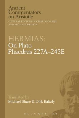 Hermias: On Plato :Phaedrus 227A-245E