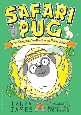 Safari Pug: The Dog Who Walked on the Wild Side