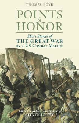 Points of Honor: Short Stories of the Great War by a US Combat Marine