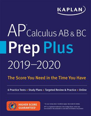 Kaplan AP Calculus AB & BC Prep Plus 2019-2020: 6 Practice Tests + Study Plans + Targeted Review & Practice + Online
