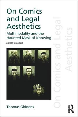 On Comics and Legal Aesthetics: Multimodality and the Haunted Mask of Knowing