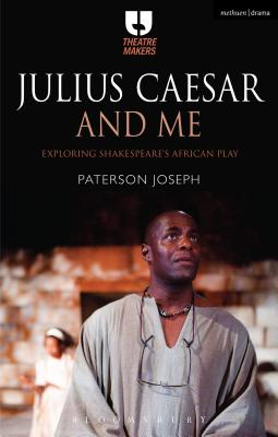 Julius Caesar and Me: Exploring Shakespeare's African Play