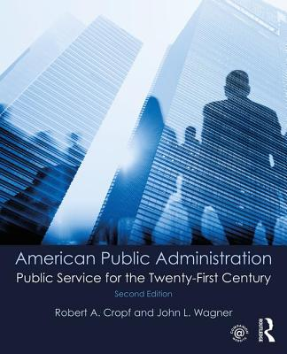 American Public Administration: Public Service for the Twenty-First Century