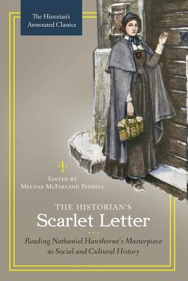 The Historian's Scarlet Letter: Reading Nathaniel Hawthorne's Masterpiece as Social and Cultural History