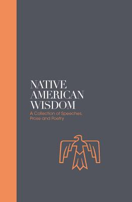 Native American Wisdom: A Spiritual Tradition at One With Nature