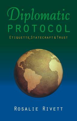 Diplomatic Protocol: Etiquette, Statecraft & Trust
