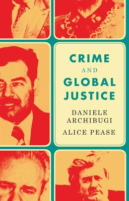 Crime and Global Justice: The Dynamics of International Punishment