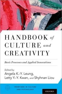 Handbook of Culture and Creativity: Basic Processes and Applied Innovations