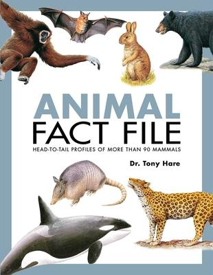 Animal Fact File: Head-to-Tail Profiles of More Than 90 Mammals
