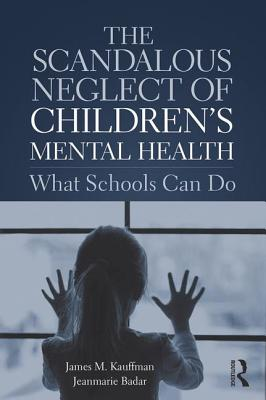 The Scandalous Neglect of Children's Mental Health: What Schools Can Do