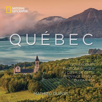 Quebec: Un Parcours Photographique Au Coeur De Cette Province Unique Du Canada