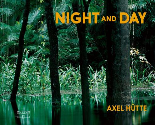 Axel Hütte: Fruhwerk / Early Works and Night and Day
