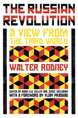 Walter Rodney's Russian Revolution: A View from the Third World