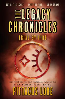 The Legacy Chronicles: Trial by Fire: Out of the Ashes / Into the Fire / Up in Smoke