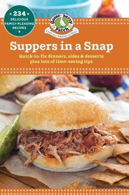 Suppers in a Snap: Quick-to-fix Dinners, Sides & Desserts Plus Lots of Time-saving Tips