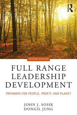 Full Range Leadership Development: Pathways for People, Profit, and Planet