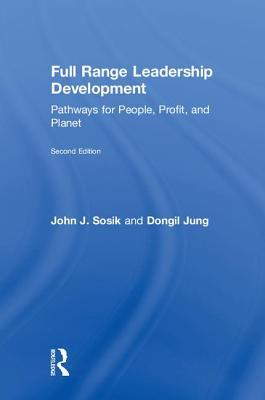 Full Range Leadership Development: Pathways for People, Profit, and Planet