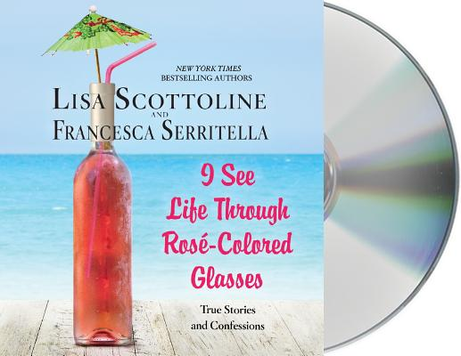 I See Life Through Rose-Colored Glasses: True Stories and Confessions