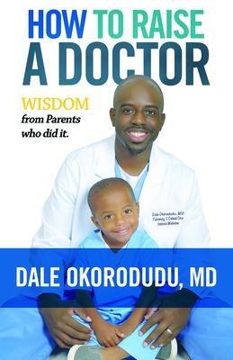 How to Raise a Doctor: Wisdom from Parents Who Did It!