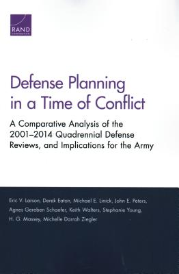Defense Planning in a Time of Conflict: A Comparative Analysis of the 2001-2014 Quadrennial Defense Reviews, and Implications fo