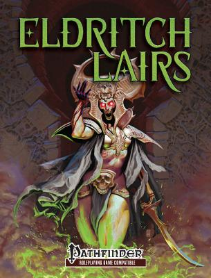 Eldritch Lairs: 8 Short Adventures for Pathfinder Roleplaying Game