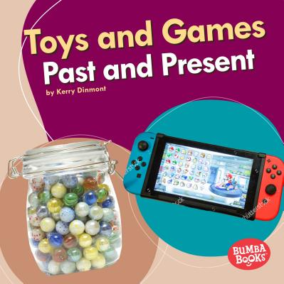 Toys and Games Past and Present