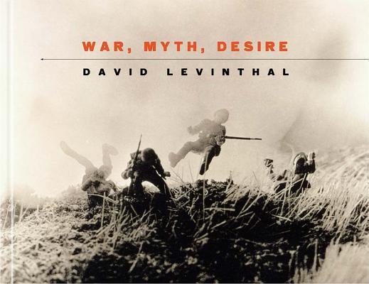 David Levinthal: War, Myth, Desire