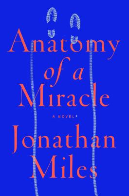 Anatomy of a Miracle: The True* Story of a Paralyzed Veteran, a Mississippi Convenience Store, a Vatican Investigation, and the