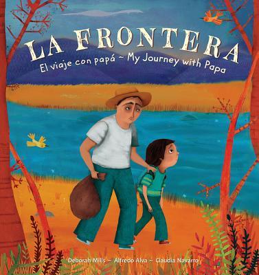La Frontera / the Border: El viaje con papa / My Journey With Papa